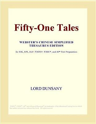 Fifty-One Tales (Webster's Chinese Simplified Thesaurus Edition) (Electronic book text): Inc. Icon Group International