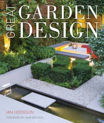 Great Garden Design - Contemporary Inspiration for Outdoor Spaces (Electronic book text): Ian Hodgson