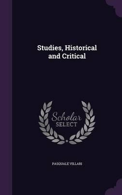 Studies, Historical and Critical (Hardcover): Pasquale Villari
