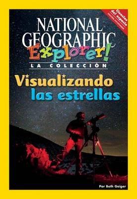 Explorer Books (Pathfinder Spanish Science: Space Science): Visualizando Las Estrellas (Paperback): National Geographic...