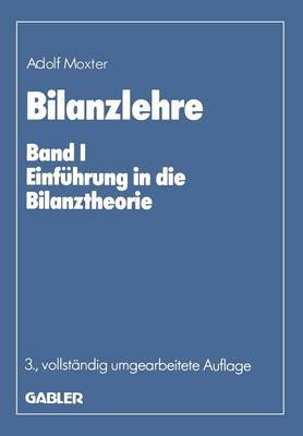 Bilanzlehre (German, Paperback, Softcover reprint of the original 3rd ed. 1984): Adolf Moxter