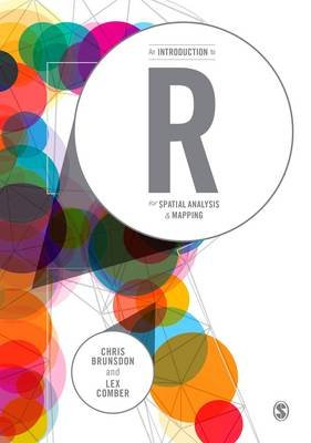 An Introduction to R for Spatial Analysis and Mapping (Hardcover): Chris Brunsdon, Lex Comber