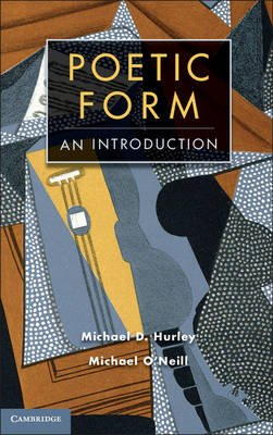 Poetic Form - An Introduction (Hardcover, New): Michael D. Hurley, Michael O'Neill