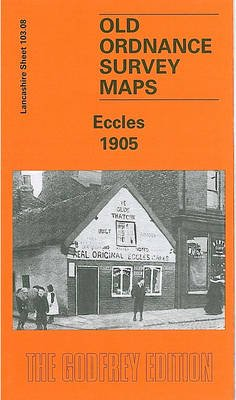 Eccles 1905 - Lancashire Sheet 103.08 (Sheet map, folded): Chris Makepeace