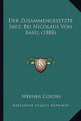 Der Zusammengesetzte Satz, Bei Nicolaus Von Basel (1888) (German, Paperback): Werner Cordes