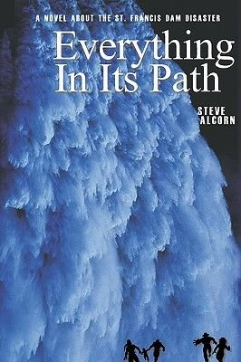 Everything in Its Path (Paperback): Steve Alcorn