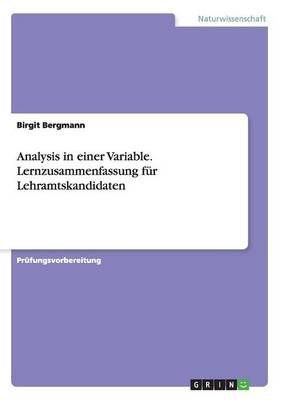 Analysis in Einer Variable. Lernzusammenfassung Fur Lehramtskandidaten (German, Paperback): Birgit Bergmann