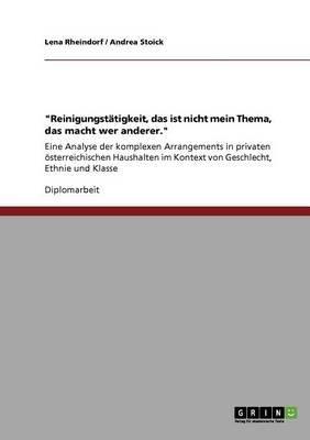 -Reinigungstatigkeit, Das Ist Nicht Mein Thema, Das Macht Wer Anderer.- (German, Paperback): Lena Rheindorf, Andrea Stoick