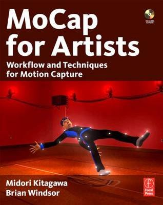 Mocap for Artists - Workflow and Techniques for Motion Capture (Electronic book text): Midori Kitagawa