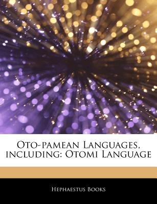 Articles on Oto-Pamean Languages, Including - Otomi Language (Paperback): Hephaestus Books