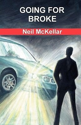 Going for Broke (Paperback): Neil McKellar