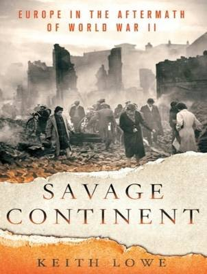 Savage Continent - Europe in the Aftermath of World War II (MP3 format, CD, Unabridged edition): Keith Lowe