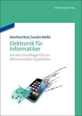 Elektronik Fur Informatiker (English, German, Electronic book text): Manfred Rost, Sandro Wefel