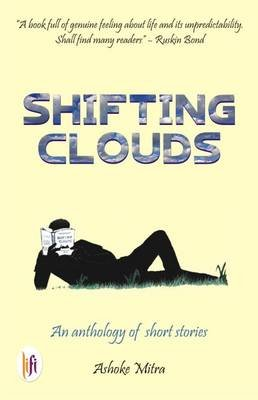 Shifting Clouds - An Anthology of Short Stories (Paperback): Ashok Mitra