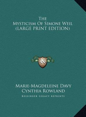 The Mysticism of Simone Weil (Large print, Hardcover, large type edition): Marie-Magdeleine Davy