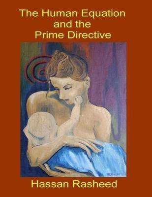 The Human Equation and the Prime Directive (Electronic book text): Hassan Rasheed