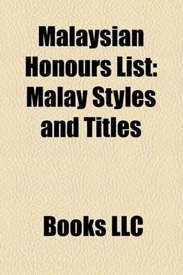 Malaysian Honours List - Malay Styles and Titles, Lawrence Spitzig, Agong's Honours List, List of Honorary Malay Title...