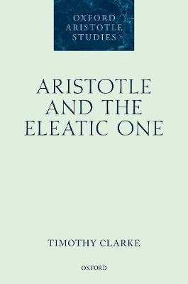 Aristotle and the Eleatic One (Hardcover): Timothy Clarke