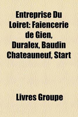 Entreprise Du Loiret - Faiencerie de Gien, Duralex, Baudin Chateauneuf, Start (French, Paperback): Livres Groupe