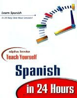 Alpha Books Teach Yourself Spanish in 24 Hours (Paperback): Alpha Development Group