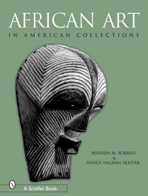 African Art in American Collections (Hardcover): Warren M. Robbins