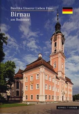 Birnau Am Bodensee - Basilika Unserer Lieben Frau (German, Paperback, 45th): Hermann Brommer, Ulrich Knapp