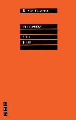 Miss Julie (Drama Classics) (Paperback, New Ed): August Strindberg