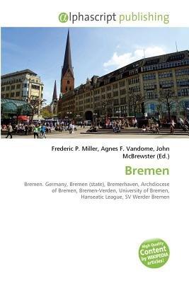Bremen (Paperback): Frederic P. Miller, Vandome Agnes F., McBrewster John