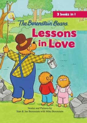 The Berenstain Bears: Lessons in Love (3-in-1) (Hardcover): Jan Berenstain, Mike Berenstain