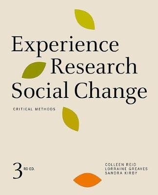 Experience Research Social Change - Critical Methods (Hardcover, 3rd Revised edition): Colleen Reid, Lorraine Greaves, Sandra...