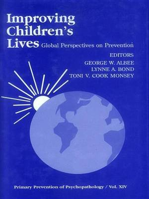 Improving Children's Lives - Global Perspectives on Prevention (Electronic book text): George W. Albee, Lynne A. Bond,...