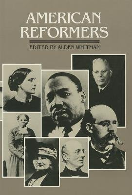 American Reformers (Hardcover): Alden Whitman
