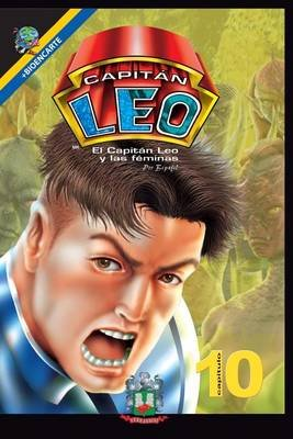 Capitan Leo-Capitulo 10-El Capitan Leo y Las Feminas - +Bioencarte (Spanish, Paperback): Bertha Patricia Fernandini Leon