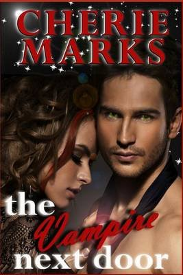 The Vampire Next Door - Paranormal Romance (Paperback): Cherie Marks