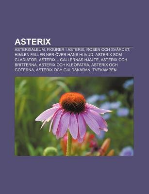 Asterix - Asterixalbum, Figurer I Asterix, Rosen Och Svardet, Himlen Faller Ner Over Hans Huvud, Asterix SOM Gladiator...