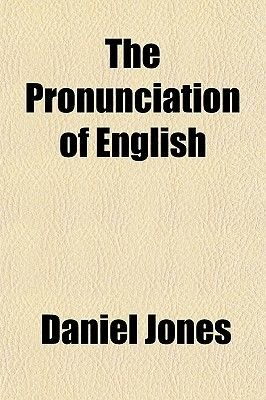 The Pronunciation of English (Paperback): Daniel Jones