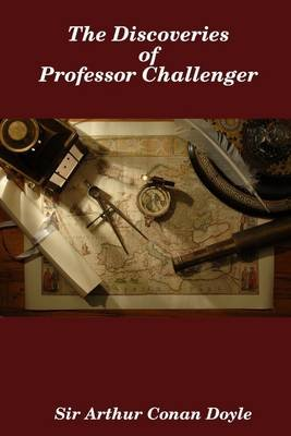 The Discoveries of Professor Challenger (Electronic book text): Arthur Conan Doyle