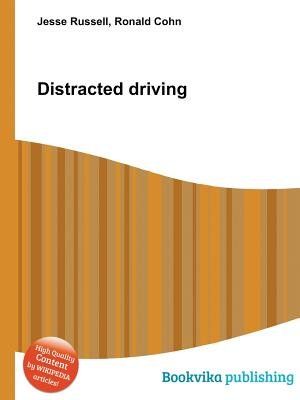 Distracted Driving (Paperback): Ronald Cohn, Jesse Russell