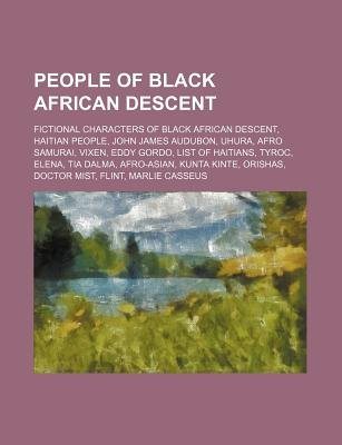 People of Black African Descent - Fictional Characters of Black African Descent, Haitian People, John James Audubon, Uhura,...