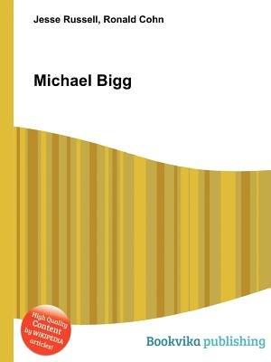 Michael Bigg (Paperback): Jesse Russell, Ronald Cohn