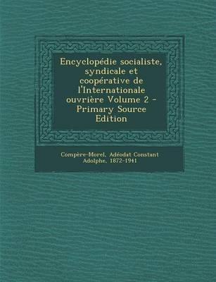 Encyclopedie Socialiste, Syndicale Et Cooperative de L'Internationale Ouvriere Volume 2 (English, French, Paperback):...