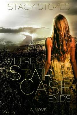 Where the Staircase Ends (Electronic book text): Stacy Stokes