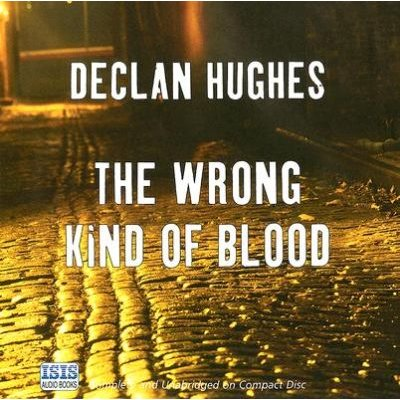 The Wrong Kind of Blood (CD): Declan Hughes