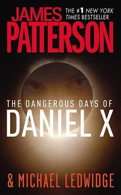 The Dangerous Days of Daniel X (Standard format, CD): James Patterson, Michael Ledwidge