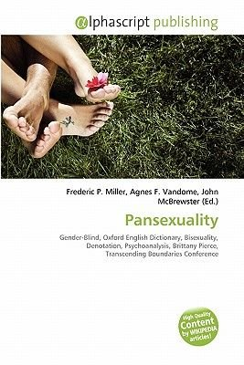 Pansexuality (Paperback): Frederic P. Miller, Agnes F. Vandome, John McBrewster