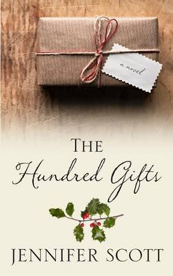 The Hundred Gifts (Large print, Hardcover, Large type / large print edition): Jennifer Scott