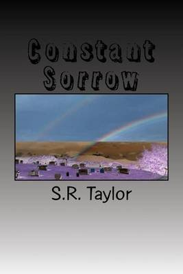 Constant Sorrow (Paperback): S. R. Taylor