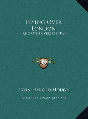 Flying Over London - And Other Verses (1919) (Hardcover): Lynn Harold Hough