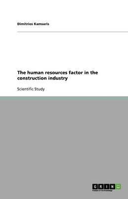 Τhe Human Resources Factor in the Construction Industry (Paperback): Dimitrios Kamsaris