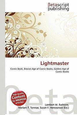 Lightmaster (Paperback): Lambert M. Surhone, Mariam T. Tennoe, Susan F. Henssonow